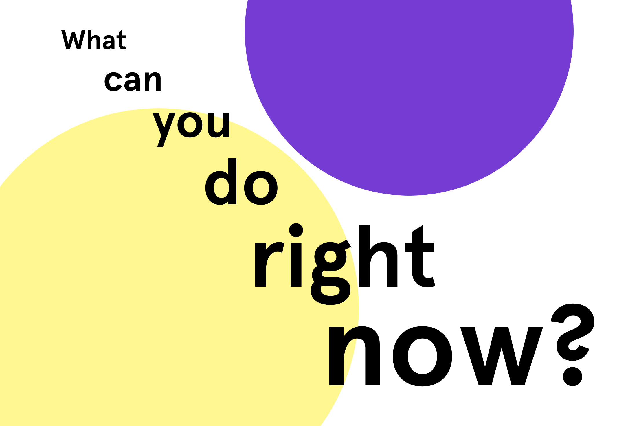 What can you do right now?